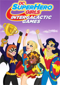 DC Super Hero Girls: Intergalactic Game